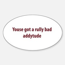 Bad Addytude Oval Decal