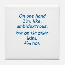 """Ambidextrous"" Tile Coaster"
