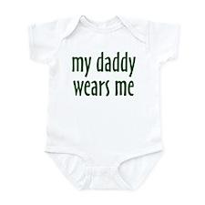 My Daddy Wears Me - Infant Bodysuit
