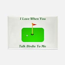 Talk Birdie To Me Rectangle Magnet