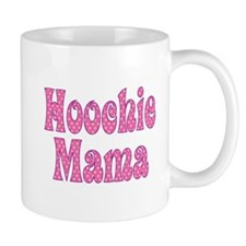 Hoochie Mama - Small Mugs