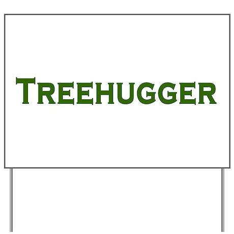 TreeHugger pro green Yard Sign