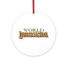 World of Lumberjacking Ornament (Round)