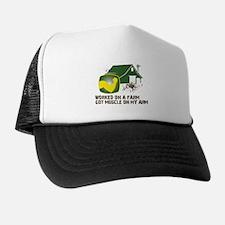 Worked on a farm, got muscle Trucker Hat
