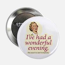 """Wonderful Evening - 2.25"""" Button"""