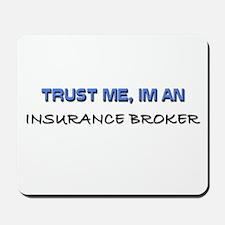 Trust Me I'm an Insurance Broker Mousepad