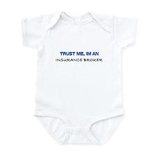 Trust Me I'm an Insurance Broker Infant Bodysuit