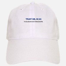 Trust Me I'm an Insurance Broker Baseball Baseball Cap