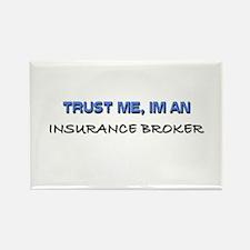 Trust Me I'm an Insurance Broker Rectangle Magnet