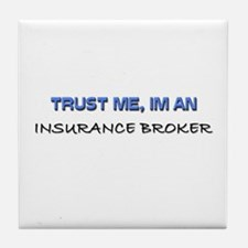 Trust Me I'm an Insurance Broker Tile Coaster