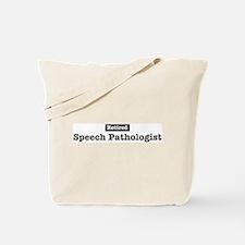 Retired Speech Pathologist Tote Bag