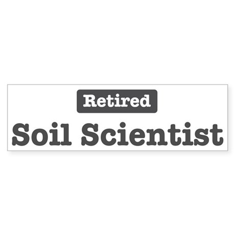 Retired Soil Scientist Bumper Sticker (10 pk)