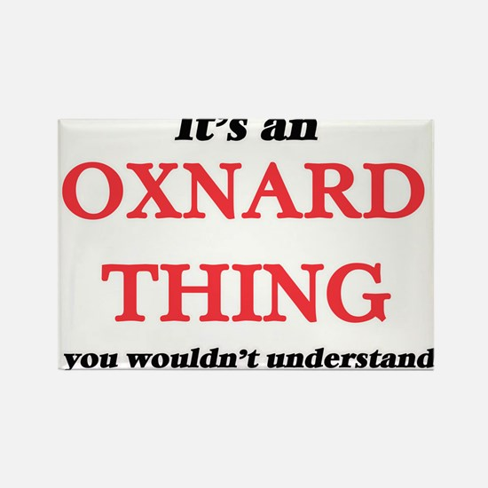 It's an Oxnard California thing, you w Magnets