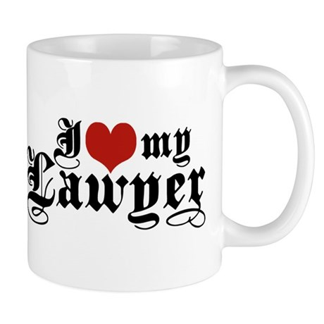 I Love My Lawyer Mug