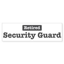 Retired Security Guard Bumper Bumper Sticker