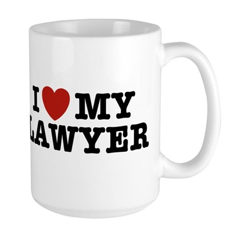 I Love My Lawyer Large Mug