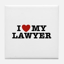 I Love My Lawyer Tile Coaster