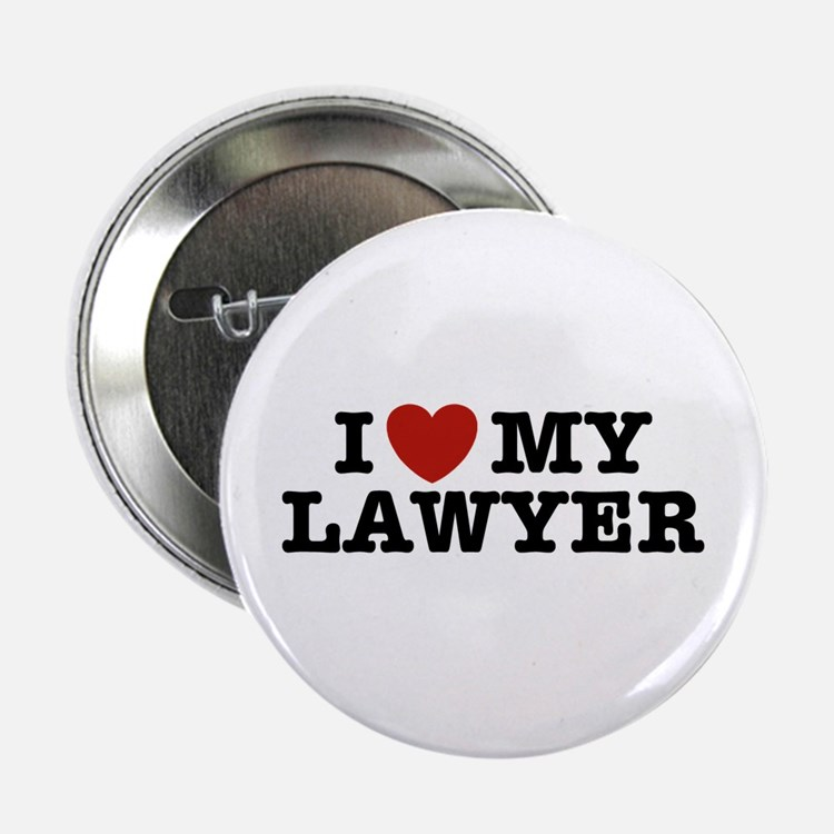 """I Love My Lawyer 2.25"""" Button"""