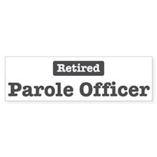 Retired Parole Officer Bumper Bumper Sticker