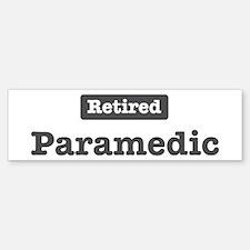 Retired Paramedic Bumper Bumper Bumper Sticker