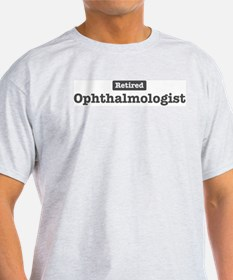 Retired Ophthalmologist T-Shirt
