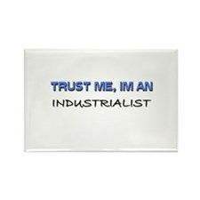 Trust Me I'm an Industrialist Rectangle Magnet
