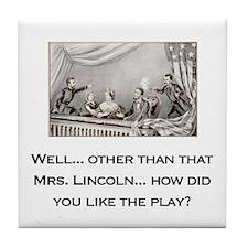 Mrs Lincoln -  Tile Coaster