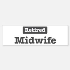 Retired Midwife Bumper Bumper Bumper Sticker