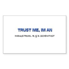 Trust Me I'm an Industrial R & D Scientist Decal