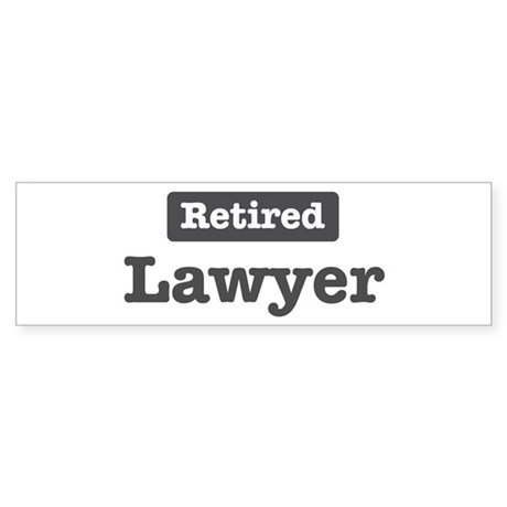 Retired Lawyer Bumper Sticker