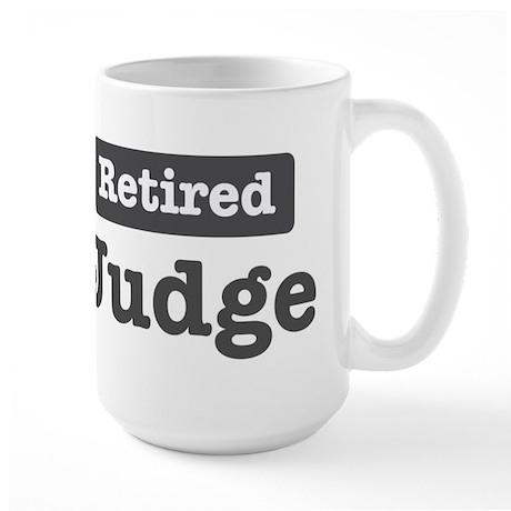 Retired Judge Large Mug