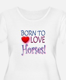 Born To Love Horses! T-Shirt