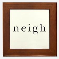 Neigh. Horse language. Framed Tile