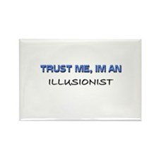 Trust Me I'm an Illusionist Rectangle Magnet
