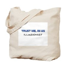 Trust Me I'm an Illusionist Tote Bag
