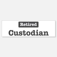 Retired Custodian Bumper Bumper Bumper Sticker