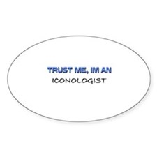 Trust Me I'm an Iconologist Oval Decal