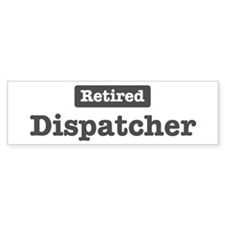 Retired Dispatcher Bumper Bumper Sticker