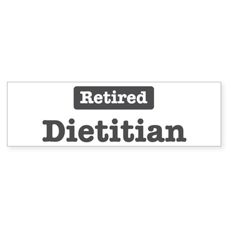 Retired Dietitian Bumper Sticker