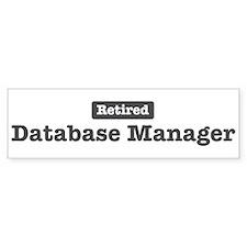 Retired Database Manager Bumper Bumper Sticker