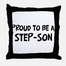 Proud to be Step-son Throw Pillow
