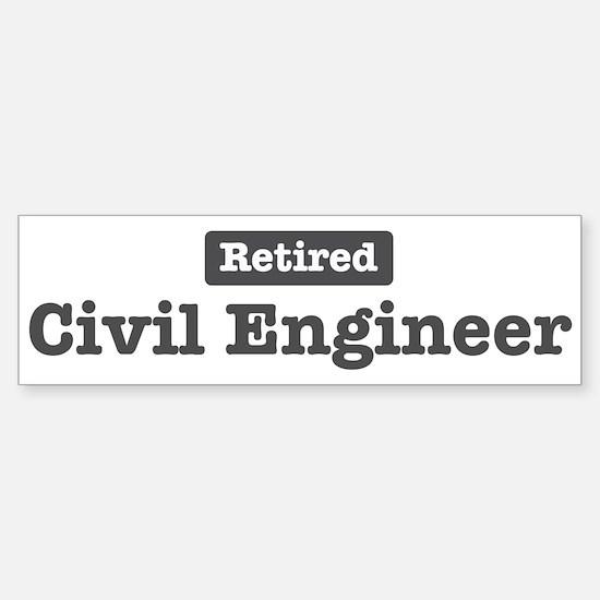 Retired Civil Engineer Bumper Bumper Bumper Sticker