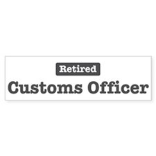 Retired Customs Officer Bumper Bumper Stickers
