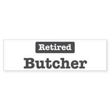 Retired Butcher Bumper Bumper Sticker