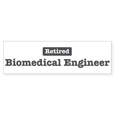 Retired Biomedical Engineer Bumper Sticker