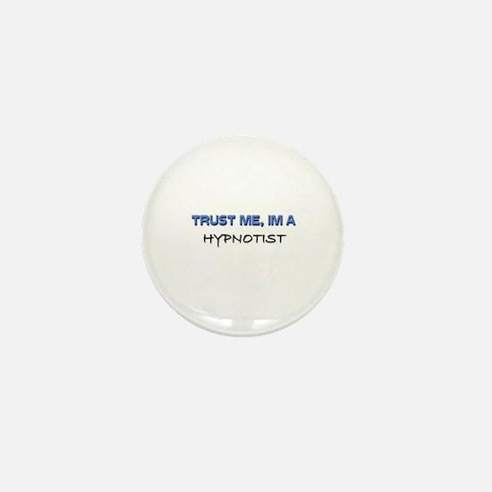 Trust Me I'm a Hypnotist Mini Button