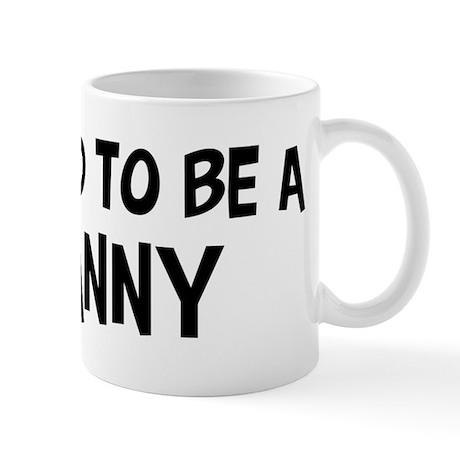 Proud to be Nanny Mug