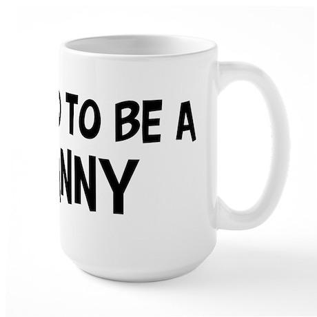 Proud to be Nanny Large Mug
