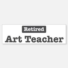 Retired Art Teacher Bumper Bumper Bumper Sticker