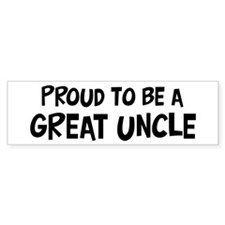 Proud to be Great Uncle Bumper Bumper Sticker